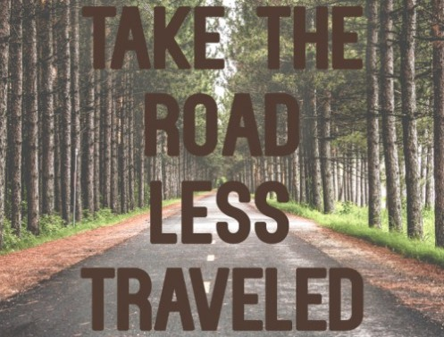 Take the road less traveled